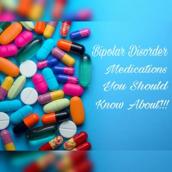 Bipolar Disorder Medications You Should Know About!